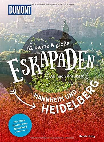 52 kleine & große Eskapaden Mannheim und Heidelberg: Ab nach draußen! (DuMont Eskapaden)