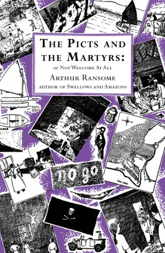 The Picts and the Martyrs: or Not Welcome At All (Swallows And Amazons Book 11) (English Edition)
