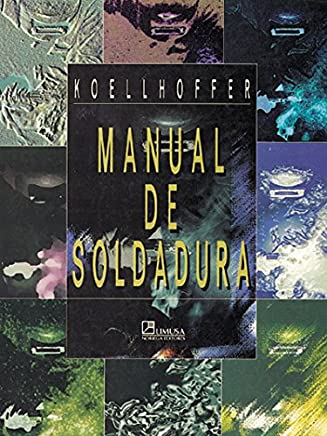 Manual de soldadura / Welding: Processing and Practices (Spanish Edition)