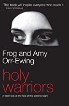 Holy Warriors: A Fresh Look at the Face of the Extreme Islam (Fresh Look at the Face of Extreme Islam)
