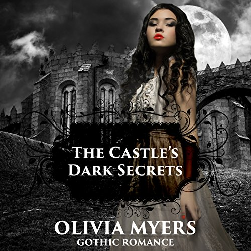 Gothic Romance: The Castle's Dark Secrets audiobook cover art