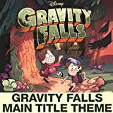Gravity Falls Main Title Theme (from 'Gravity Falls')