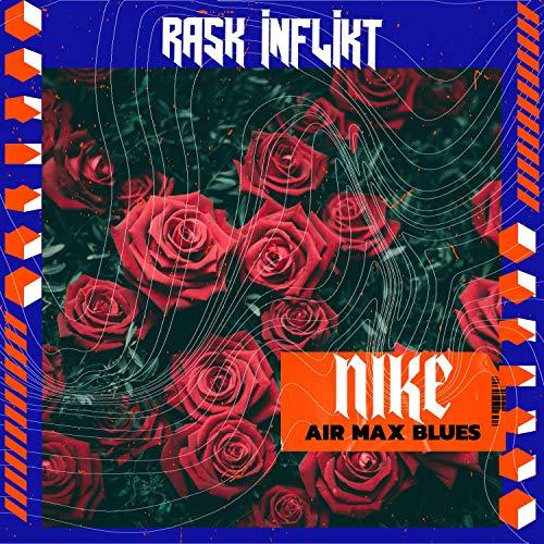 NIKE AIR MAX BLUES [Explicit]