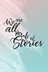 We Are All Made Of Stories: Line Journal Paperback