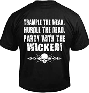 Trample The WEAK Hurdle The Dead Party with The Wicked Mens Biker Tee
