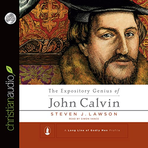 The Expository Genius of John Calvin audiobook cover art