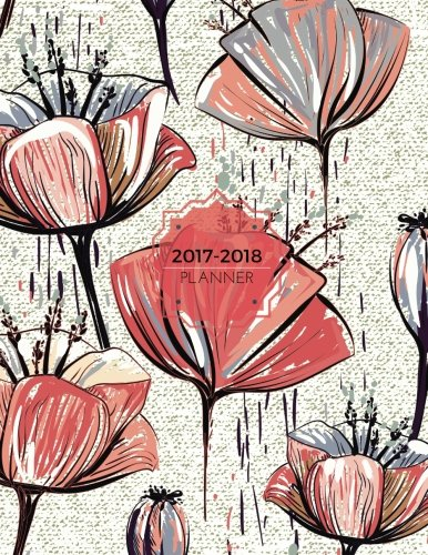 2017-2018 Planner: Red Floral Weekly Schedule Diary At A Glance | Get Things Done, School, College, Home, Academic Planner Calendar | Things To Do & ... | A4 Large | Soft Back Cover: Volume 10