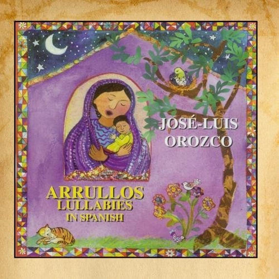 Arrullos/ Lullabies In Spanish by Jos??-Luis Orozco