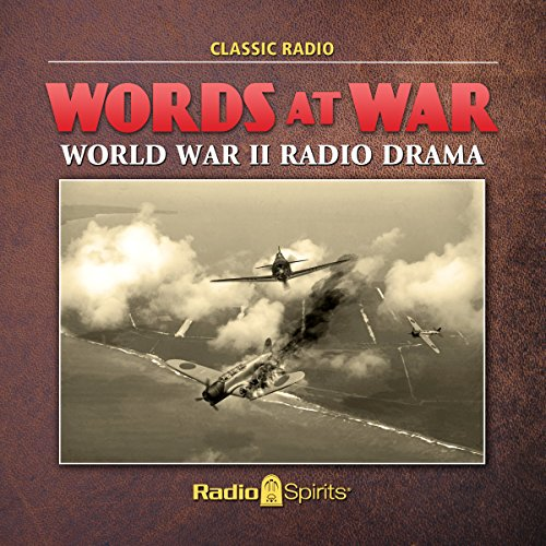 Words at War     World War II Radio Drama              By:                                                                                                                                 C.S. Forester,                                                                                        Robert St. John,                                                                                        Gwen Dew,                   and others                          Narrated by:                                                                                                                                 Les Damon,                                                                                        Lesley Woods,                                                                                        Maurice Tarplin,                   and others                 Length: 3 hrs and 57 mins     Not rated yet     Overall 0.0