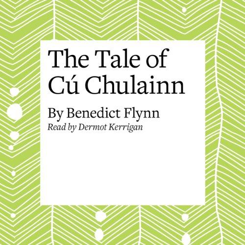 The Tale of Cú Chulainn  Audiolibri