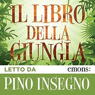 Il libro della giungla                   Di:                                                                                                                                 Rudyard Kipling                               Letto da:                                                                                                                                 Pino Insegno                      Durata:  5 ore e 25 min     33 recensioni     Totali 4,4