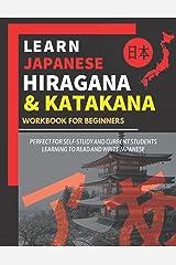 Learn Japanese Hiragana and Katakana – Workbook for Beginners: Workbook for self-study learning to read and write Japanese Characters hiragana and katakana Broché