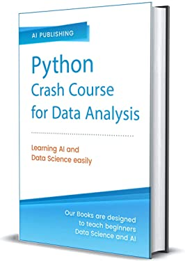 Python Crash Course for Data Analysis: A Complete Beginner Guide for Python Coding, NumPy, Pandas and Data Visualization (VERSION UPDATED ON 04/17/2020)