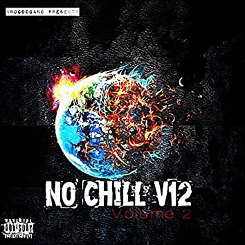 No Chill V12, Vol. 2