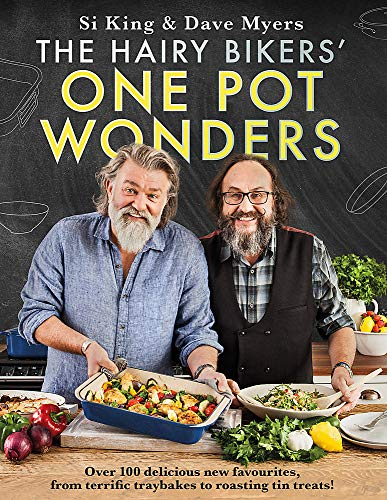 The Hairy Bikers' One Pot Wonders: Over 100 delicious new favourites, from terrific tray bakes to roasting tin treats!