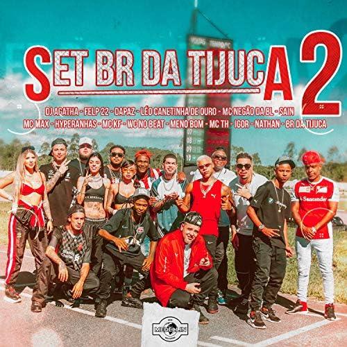Br Da Tijuca, Felp 22 & Mc Th feat. WC no Beat, Dj Agatha, Mc Max, DaPaz, Hyperanhas, Igor, Leo Canetinha, MC KF, MC Negão da BL, Meno Bom, Sain & Nathan