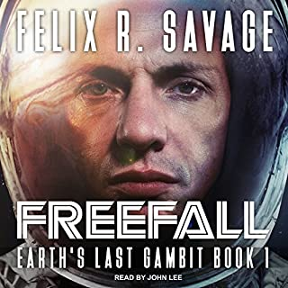 Freefall     Earth's Last Gambit Series, Book 1              By:                                                                                                                                 Felix R. Savage                               Narrated by:                                                                                                                                 John Lee                      Length: 10 hrs and 35 mins     18 ratings     Overall 4.3