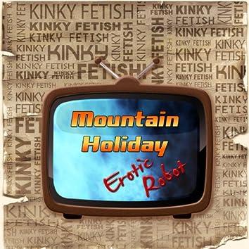 Kinky Fetish Mountain Holiday