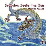 Dragolon Seeks the Sun