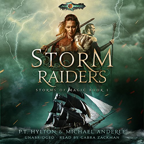 Storm Raiders: Age of Magic: A Kurtherian Gambit Series Audiobook By P. T. Hylton,                                                                                        Michael Anderle cover art