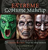 Extreme Costume Makeup: 25 Creepy & Cool Step-by-Step Demos (English Edition)