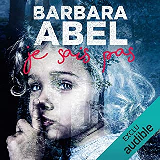 Je sais pas                   By:                                                                                                                                 Barbara Abel                               Narrated by:                                                                                                                                 Véronique Groux de Mieri                      Length: 10 hrs and 29 mins     Not rated yet     Overall 0.0