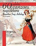 60 celebri canzoni napoletane - Neapolitan Song Anthology. Per Canto e pianoforte. Spartito. Sheet music. Con i successi napoletani di Domenico Modugno