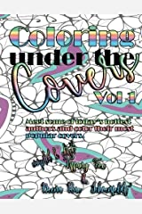 Coloring under the Covers Vol. 1 (Volume 1) Paperback