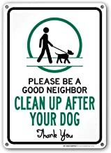 My Sign Center Please Be A Good Neighbor, Please Clean Up After Your Dog Sign, No Dog Poop Sign, Outdoor Rust Free Metal, 10