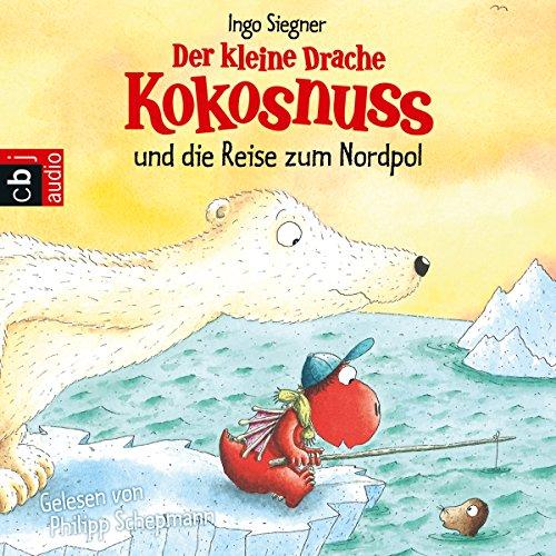 Der kleine Drache Kokosnuss und die Reise zum Nordpol audiobook cover art