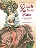 Eighteenth-Century French Fashion Plates in Full Color: 64 Engravings from the 'Galerie des Modes,' 1778-1787