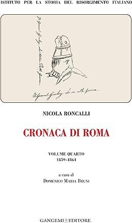 Cronaca di Roma. Volume quarto 1859-1861: Istituto per la storia del Risorgimento Italiano