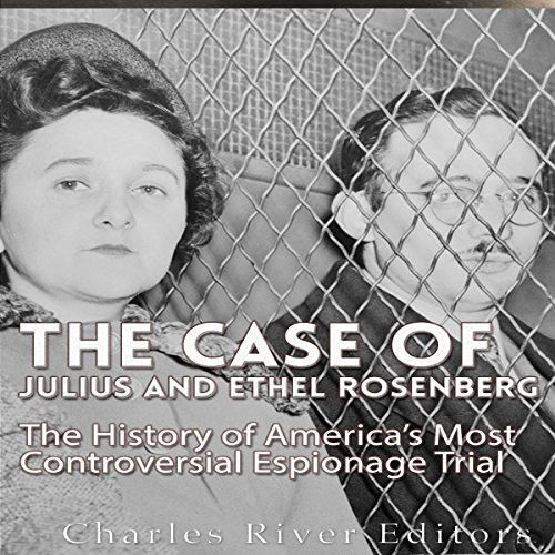The Case of Julius and Ethel Rosenberg audiobook cover art