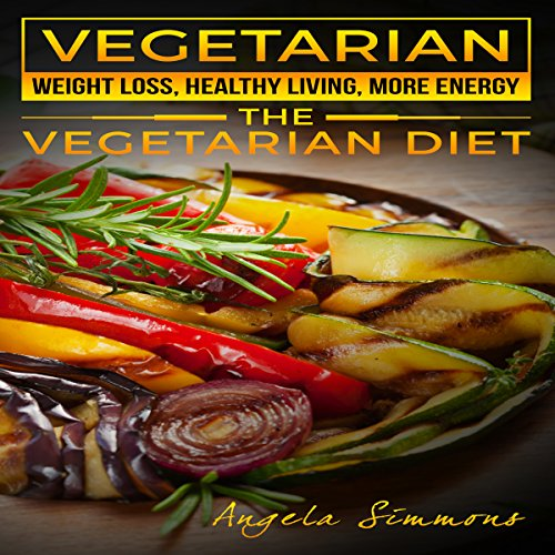 Vegetarian: Weight Loss, Healthy Living, More Energy audiobook cover art