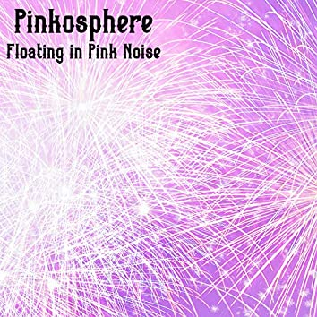 Floating in Pink Noise