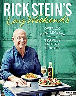 Rick Stein's Long Weekends by [Rick Stein]