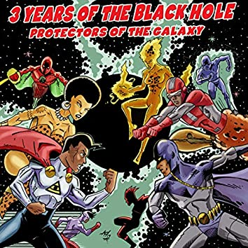 3 Years of The Black Hole: Protectors of the Galaxy