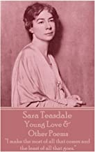 Sara Teasdale - Young Love & Other Poems: