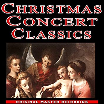 Christmas Concert Classics - A Yuletide Music Spectacular