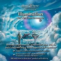 イルミネーション フォア ピーク パフォーマンス : Illumination for Peak Performance [ヘミシンク]