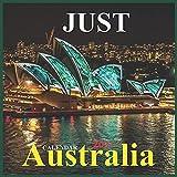 JUST AUSTRALIA CALENDAR 2022: Australia Calendar 2022 ,12 Month Calendar ,National Parks, Kangaroo , Koala,.....
