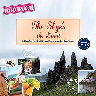 The Skye's the Limit (PONS Hörbuch Englisch): 20 landestypische Hörgeschichten zum Englischlernen                   Autor:                                                                                                                                 Dominic Butler                               Sprecher:                                                                                                                                 Guy Solocombe                      Spieldauer: 1 Std. und 46 Min.     2 Bewertungen     Gesamt 3,0