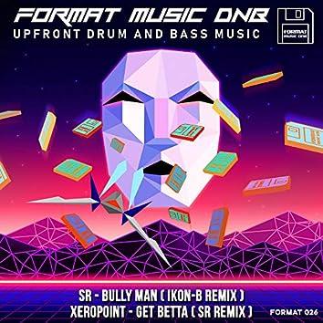 Bully Man (Ikon-B Remix) / Get Betta (SR Remix)