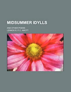 Midsummer Idylls; And Other Poems