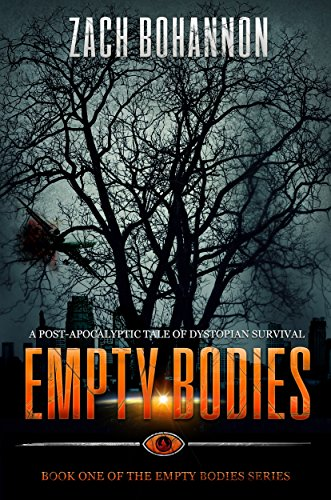 Empty Bodies: A Post-Apocalyptic Tale of Dystopian Survival (Empty Bodies Series Book 1) by [Zach Bohannon]