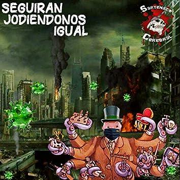 Seguirán Jodiéndonos Igual (feat. Reincidentes) [with Fernando Madina]