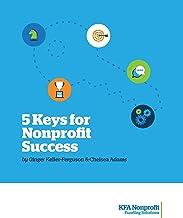 THE 5 KEYS FOR NONPROFIT SUCCESS