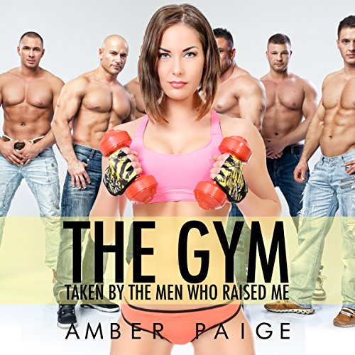 The Gym: Taken by the Men Who Raised Me audiobook cover art