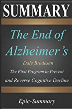 Summary: ''The End of Alzheimer's'' - The First Program to Prevent and Reverse Cognitive Decline | A Comprehensive Summary (Epic Summary)