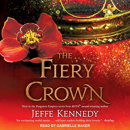 The Fiery Crown: Forgotten Empires Series, Book 2